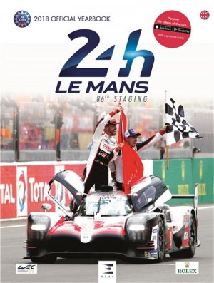 24 Le Mans Hours 2018 : the yearbook - etai - editions techniques pour l'automobile et l'industrie - 9791028303105 -