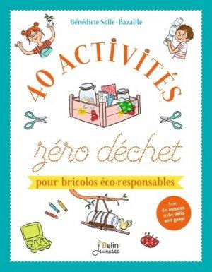 40 activités zéro déchet pour bricolos éco-responsables - Belin - 9791035808013 -