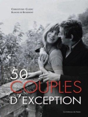 50 couples d'exception - Les Editions du Palais - 9791090119277 -