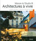 Maison A / Studio B  Architectures à vivre - eyrolles - 2223619593512 -