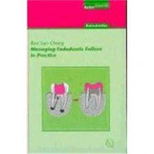 Managing Endodontic Failure in Practice - quintessence publishing - 9781850970866 -