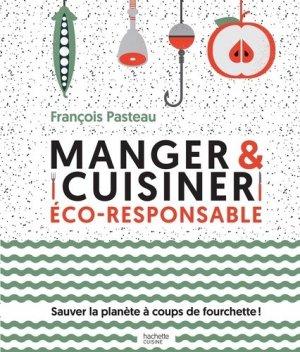 Manger et cuisiner éco-responsable - hachette pratique - 9782011356956 -