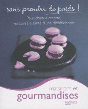 Macarons et gourmandises - Hachette - 9782012303669 -