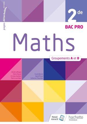 Mathématiques 2de Bac Pro Industriel Groupements A et B - Livre élève - Éd. 2018 - hachette - 9782012407350 -