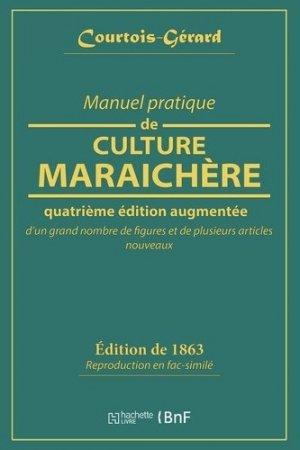 Manuel pratique de culture maraichère - hachette livre / bnf - 9782019212926