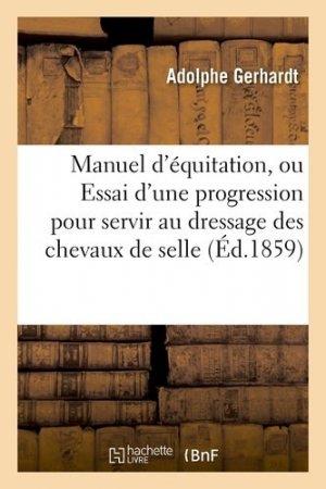 Manuel d'équitation, ou Essai d'une progression pour servir au dressage des chevaux de selle (Ed. 1859) - Hachette - 9782019599492 -