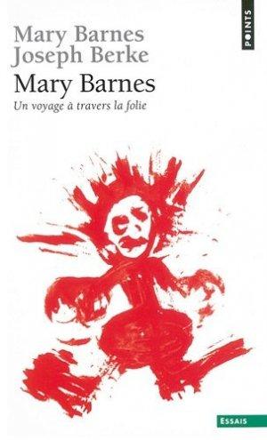 Mary Barnes. Un voyage à travers la folie - Seuil - 9782020551373 -