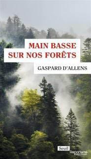 Main basse sur nos forêts - Seuil - 9782021343908 -