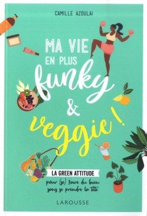 Ma vie en plus funky & veggie ! - larousse - 9782035985668 -