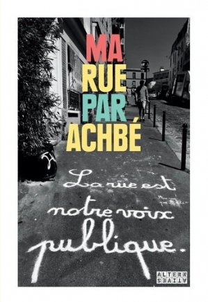 Ma Rue par Achbé - gallimard editions - 9782072801679 -