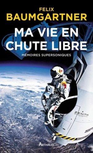 Ma vie en chute libre. Mémoires supersoniques - Flammarion - 9782081307100 -