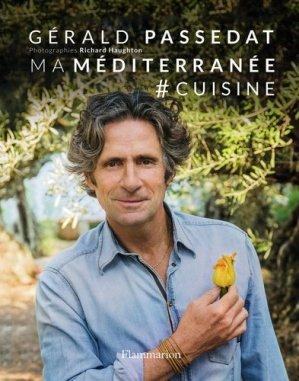 Ma Méditerranée # Cuisine - Flammarion - 9782081370449 -