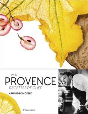 Ma Provence. Recettes de chef - Flammarion - 9782081376557 -
