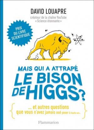 Mais qui a attrapé le bison de Higgs ? - Flammarion - 9782081486768 -