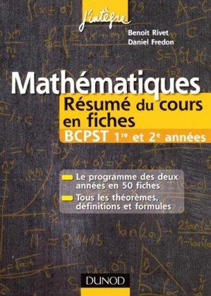Mathématiques Résumé du cours en fiches BCPST 1re et 2e années - dunod - 9782100549313 -