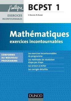 Mathématiques Exercices incontournables BCPST 1re année - dunod - 9782100712274 -