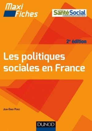 Maxi fiches. Les politiques sociales en France - 1998-2016 - dunod - 9782100738496 -