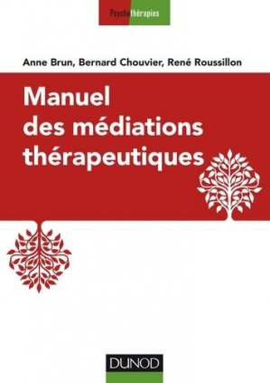 Manuel des médiations thérapeutiques - dunod - 9782100769179