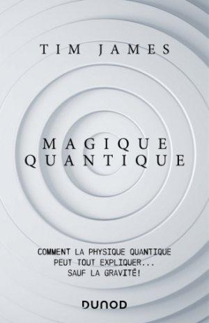 Magique quantique - dunod - 9782100806935 -