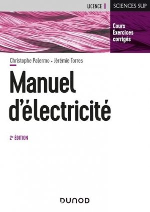 Manuel d'Electricité - 2e éd. - dunod - 9782100809349 -