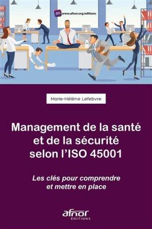 Management de la santé et de la sécurité selon l'ISO 45001 - afnor - 9782124657445 -