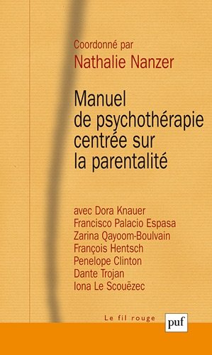 Manuel de psychothérapie centrée sur la parentalité - puf - 9782130607304