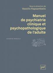 Manuel de psychiatrie clinique et psychopathologique de l'adulte - puf - 9782130808299