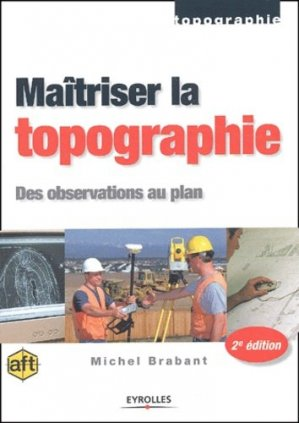 Maîtriser la topographie - Eyrolles - 9782212112795 -