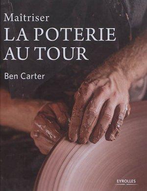 Maîtriser la poterie au tour - eyrolles - 9782212129199 -