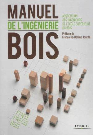 Manuel de l'ingénierie bois - eyrolles - 9782212136944 -