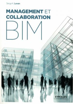 Management et collaboration BIM - eyrolles - 9782212144468 -