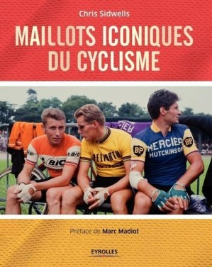 Maillots iconiques du cyclisme - eyrolles - 9782212674835 -