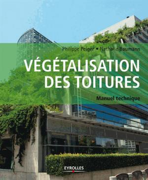 manuel de végétalisation des toitures - eyrolles - 9782212675900 -