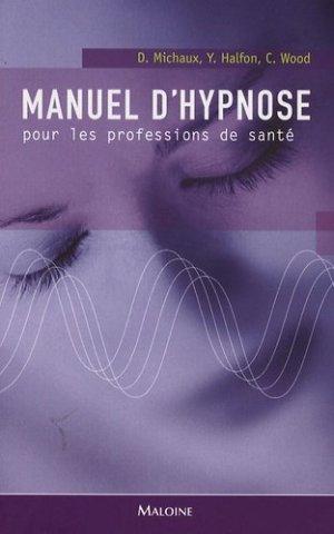 Manuel d'hypnose pour les professions de santé - maloine - 9782224029111