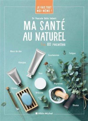 Ma santé au naturel - Albin Michel - 9782226459886 -