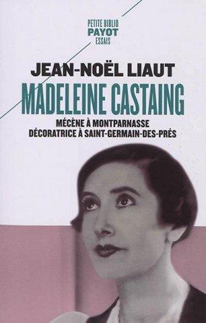Madeleine Castaing. Mécène à Montparnasse décoratrice à Saint-Germain-des-Prés - Payot - 9782228926416 -
