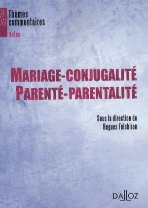 Mariage-conjugalité, parenté-parentalité - dalloz - 9782247081752 -
