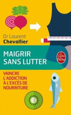 Maigrir sans lutter - le livre de poche - lgf librairie generale francaise - 9782253187509 -