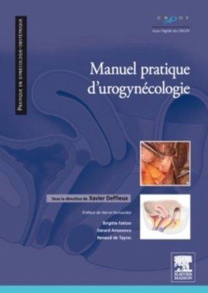 Manuel pratique d'urogynécologie - elsevier / masson - 9782294709937 -