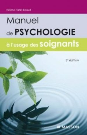 Manuel de psychologie à l'usage des soignants - elsevier / masson - 9782294711831