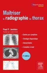 Maîtriser la radiographie du thorax - elsevier / masson - 9782294742002