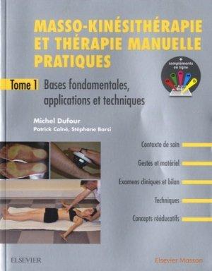 Masso-kinésithérapie et thérapie manuelle pratiques - Tome 1-elsevier / masson-9782294759727