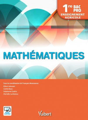 Mathématiques 1re Bac Pro - Enseignement agricole (2018) - vuibert - 9782311600568 -