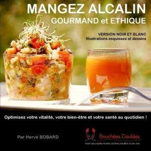 Mangez alcalin gourmand et éthique. Optimisez votre vitalité, votre bien-être et votre santé au quotidien ! - Books on Demand Editions - 9782322164240 -