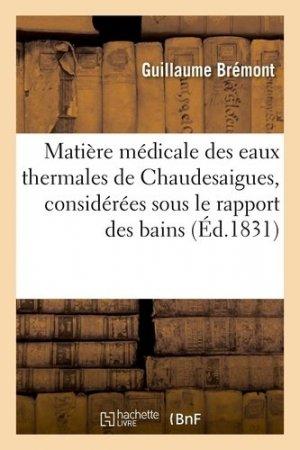 Matière médicale des eaux thermales de Chaudesaigues considérées sous le rapport des bains - Hachette/BnF - 9782329413624 -