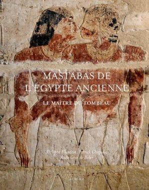 Mastabas de l'Egypte ancienne. Le maître du tombeau - actes sud  - 9782330012274 -