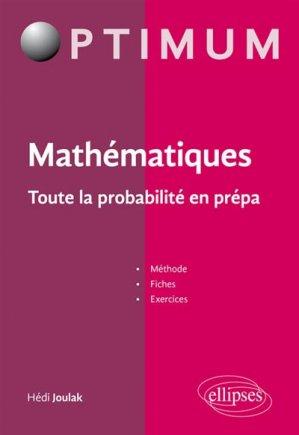 Mathématiques : Toute la probabilité en prépa ECE - ellipses - 9782340012479