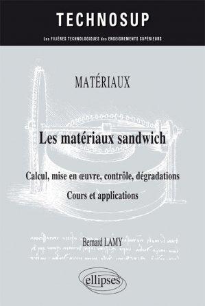 Matériaux - Les matériaux sandwich - Calcul, mise en oeuvre, contrôle, dégradations - Cours et applications - ellipses - 9782340017894 -
