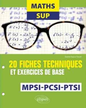 maths sup 20 fiches techniques et exercices de base mpsi-pcsi et ptsi - ellipses - 9782340024144 -