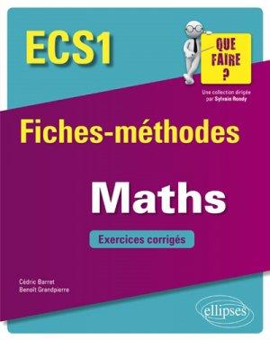 Mathématiques ECS1 - Fiches-méthodes et exercices corrigés - ellipses - 9782340026124 -